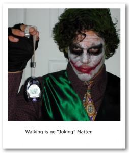 walking is no joking matter